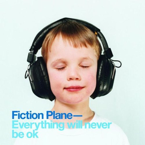 fiction-plane-everything-will-never-be-ok