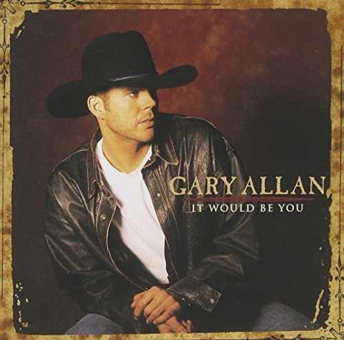 Gary Allan It Would Be You Hdcd