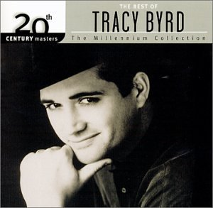 Tracy Byrd Best Of Tracy Byrd Millennium Millennium Collection