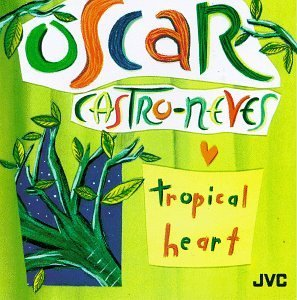 Oscar Castro Neves Tropical Heart