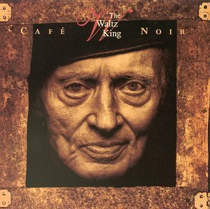 Cafe Noir/Waltz King