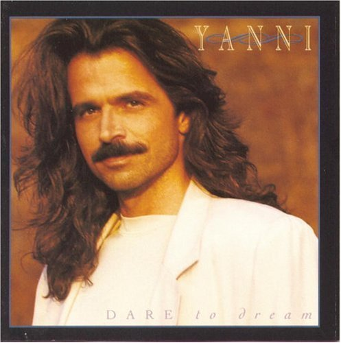 Yanni Dare To Dream