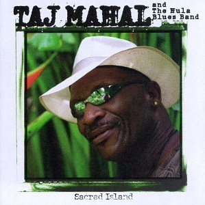 Mahal Taj & Hula Blues Band Sacred Island