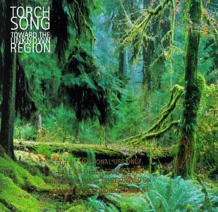 Torch Song Toward The Unknown Region