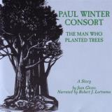 Paul Winter Consort Man Who Planted Trees