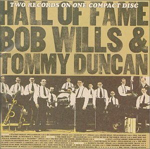 Bob & His Texas Playboys Wills Hall Of Fame Feat. Tommy Duncan