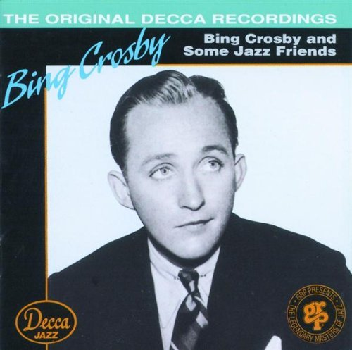 Bing Crosby And Jazz Friends