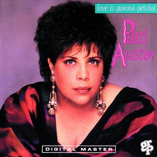 Patti Austin/Love Is Gonna Getcha