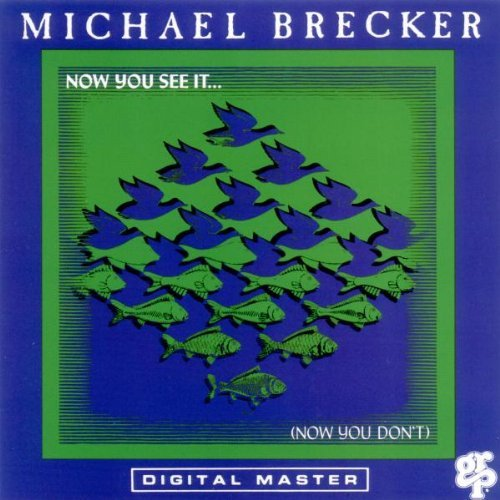 Michael Brecker/Now You See It