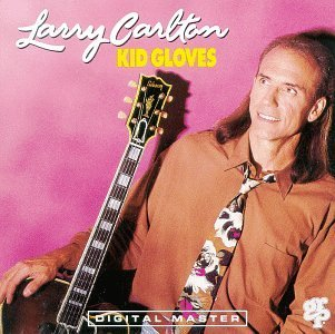 Larry Carlton Kid Gloves