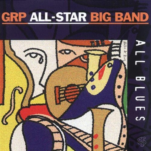 Grp All Star Big Band Grp All Star Big Band Grusin Corea King Lewis Watts Brecker Scott Ferrante Mintzer