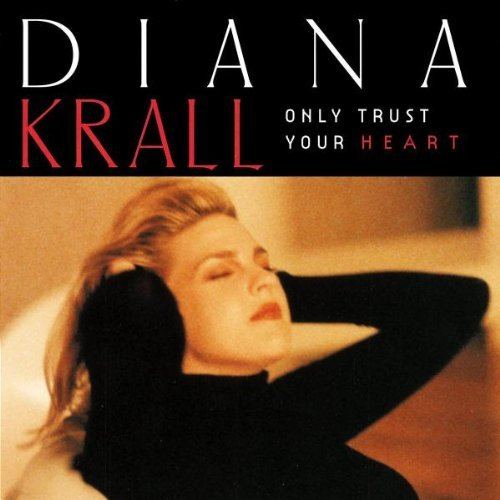 Diana Krall/Only Trust Your Heart