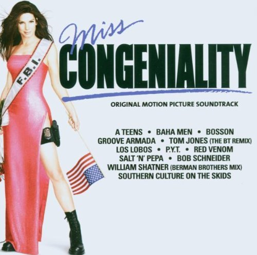 Miss Congeniality Soundtrack Bosson Jones Los Lobos A Teens Red Venom Baha Men Schneider