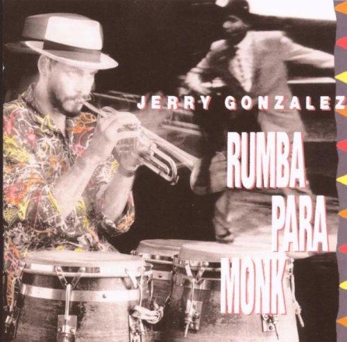 Jerry Gonzalez/Rumba Para Monk