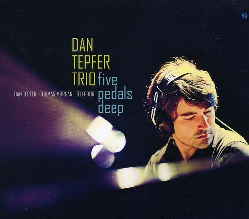 Dan Trio Tepfer Five Pedals Deep