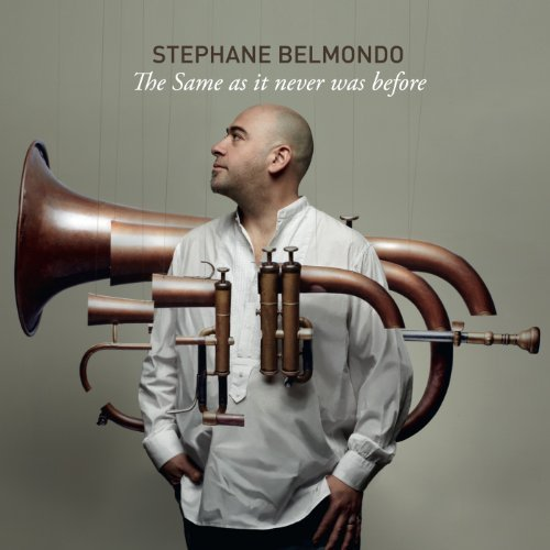 Stephane Belmondo Same As It Never Was Before