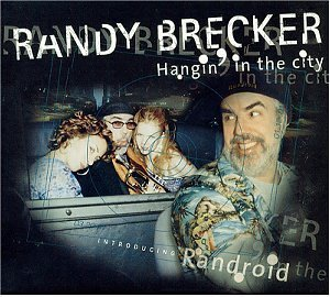 randy-brecker-hanging-in-the-city