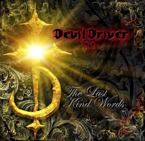 Devildriver Last Kind Words Explicit Version