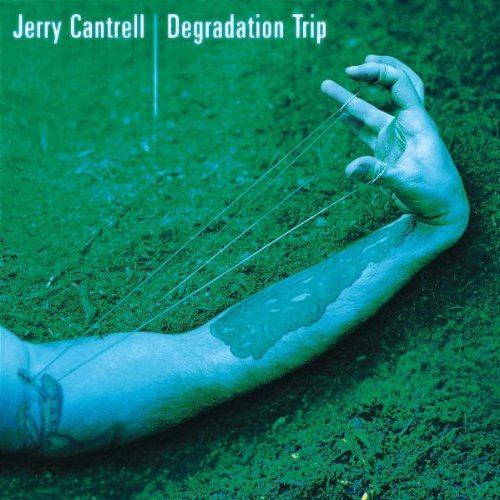 Jerry Cantrell Degradation Trip