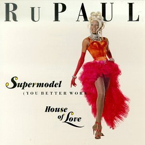 rupaul-supermodel-you-better-work