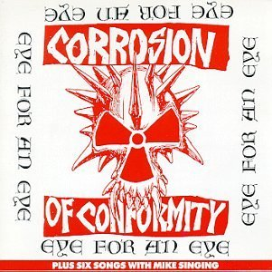 Corrosion Of Conformity Eye For An Eye