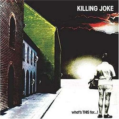 killing-joke-whats-this-for