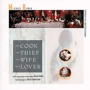 Cook The Thief His Wife & Her Soundtrack Music By Michael Nyman