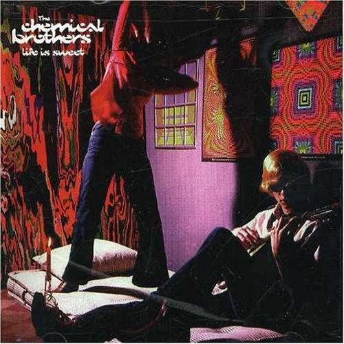 Chemical Brothers/Life Is Sweet