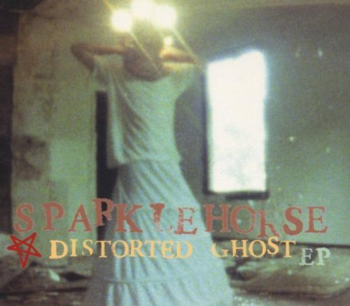 Sparklehorse Distorted Ghost