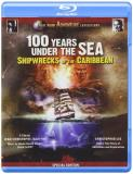 100 Years Under The Sea Shipwr 100 Years Under The Sea Shipwr Nr