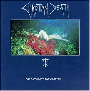 christian-death-past-present-forever
