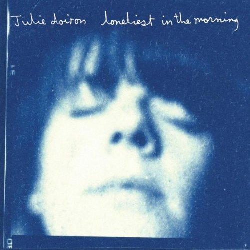 Julie Doiron Loneliest In The Morning