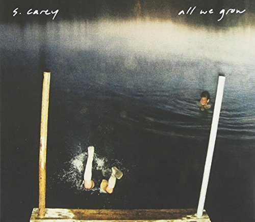 S. Carey All We Grow
