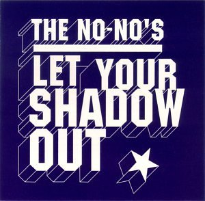 No No's Let Your Shadow Out