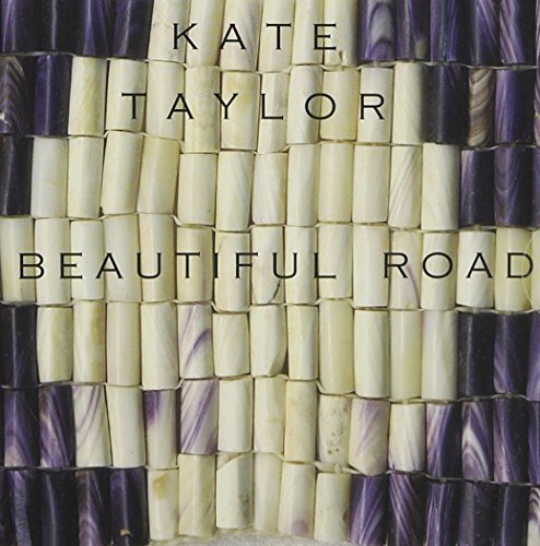 Kate Taylor Beautiful Road