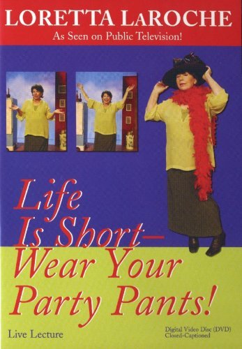 Loretta Laroche Life Is Short Wear Your Party Pg