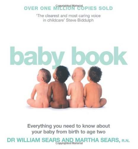 William Sears Baby Book The Everything You Need To Know About Your Baby From