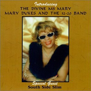 Mary & 32 20 Dukes Band Introducing The Divine Ms. Mar