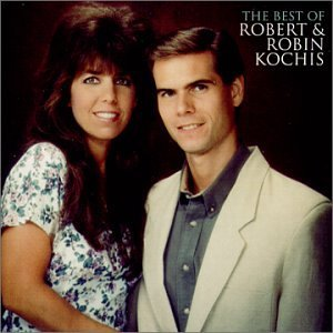 Robert & Robin Kochis The Best Of Robert & Robin Kochis