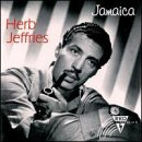Herb Jeffries Jamaica
