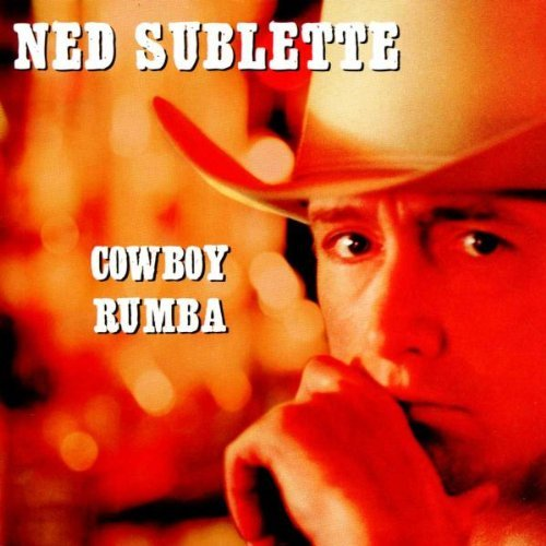 Ned Sublette Cowboy Rumba