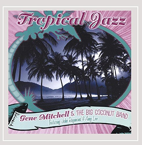 Gene Mitchell & The Big Coconut Band Tropical Jazz