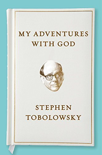 Stephen Tobolowsky My Adventures With God