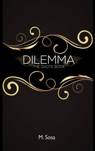 M. Sosa Dilemma The Quote Book