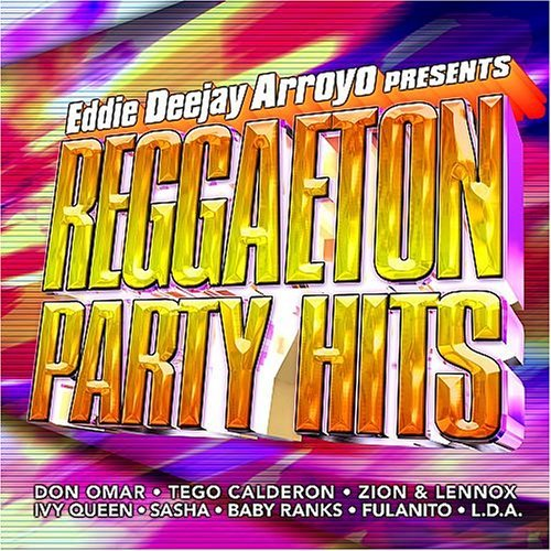 Eddie Presents Arroyo Reggaeton Party Hits