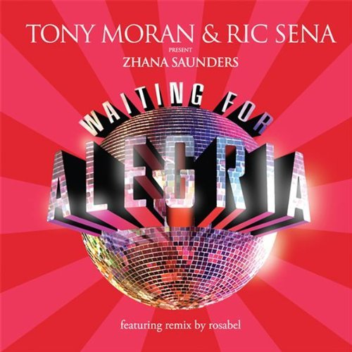 Tony & Ric Sena Present Moran Waiting For Alegria