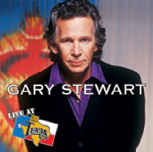 Gary Stewart Live At Billy Bob's Texas
