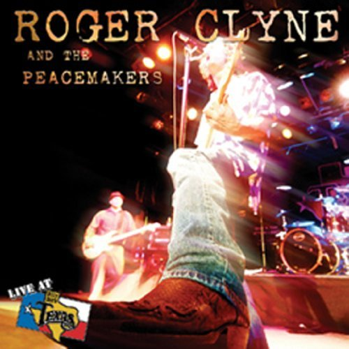 Roger & Peacemakers Clyne Live At Billy Bob's Texas