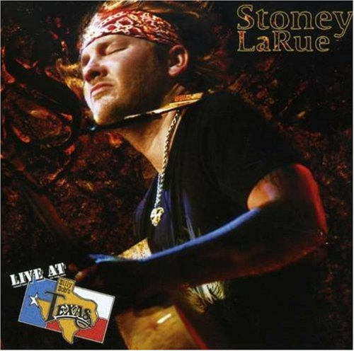 Stoney Larue Live At Billy Bob's Texas