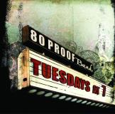80 Proof Band Tuesday's At 7